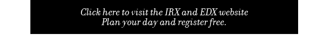 Click here to visit the IRX and EDX websitePlan your day and register free.