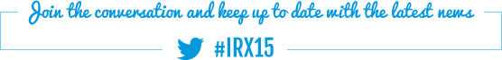 Join the conversation and keep up to date with the latest news #IRX2015